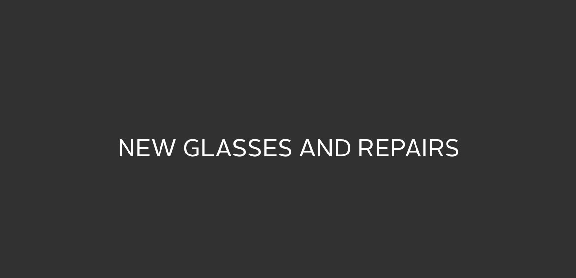 Glasses Repair & Replacement