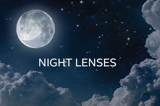 Change your life with Night Lenses.
