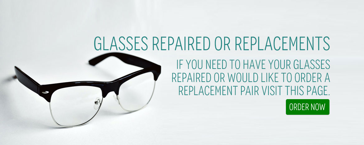 Glasses Repaired or Replacements